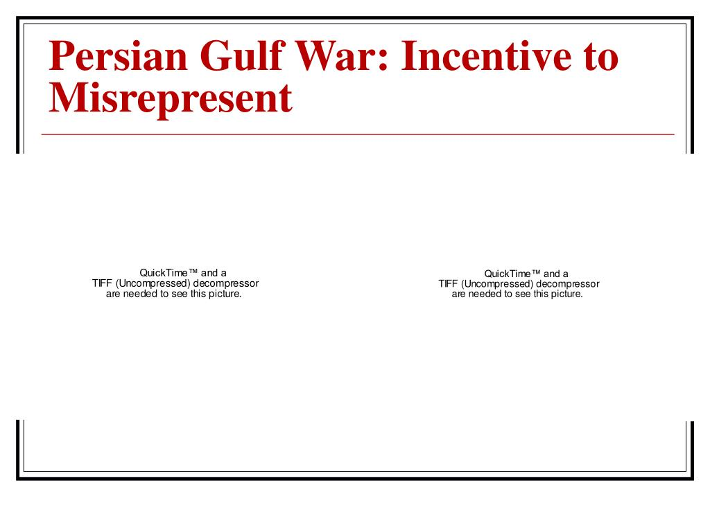 Persian Gulf War: Incentive to Misrepresent
