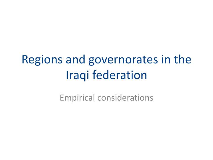 Regions and governorates in the iraqi federation