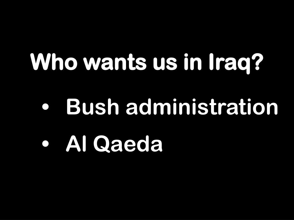 Who wants us in Iraq?