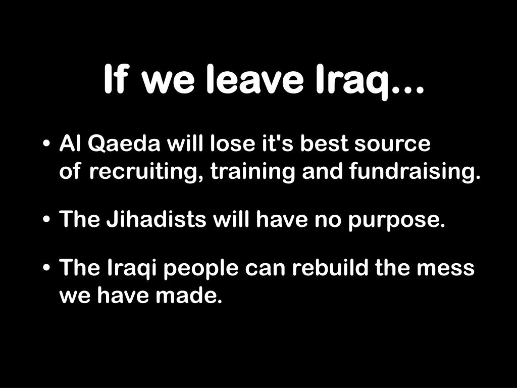 If we leave Iraq...