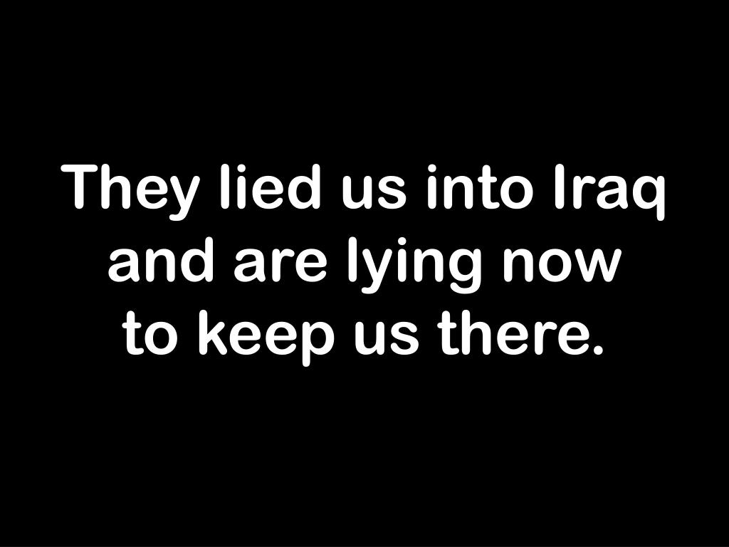They lied us into Iraq