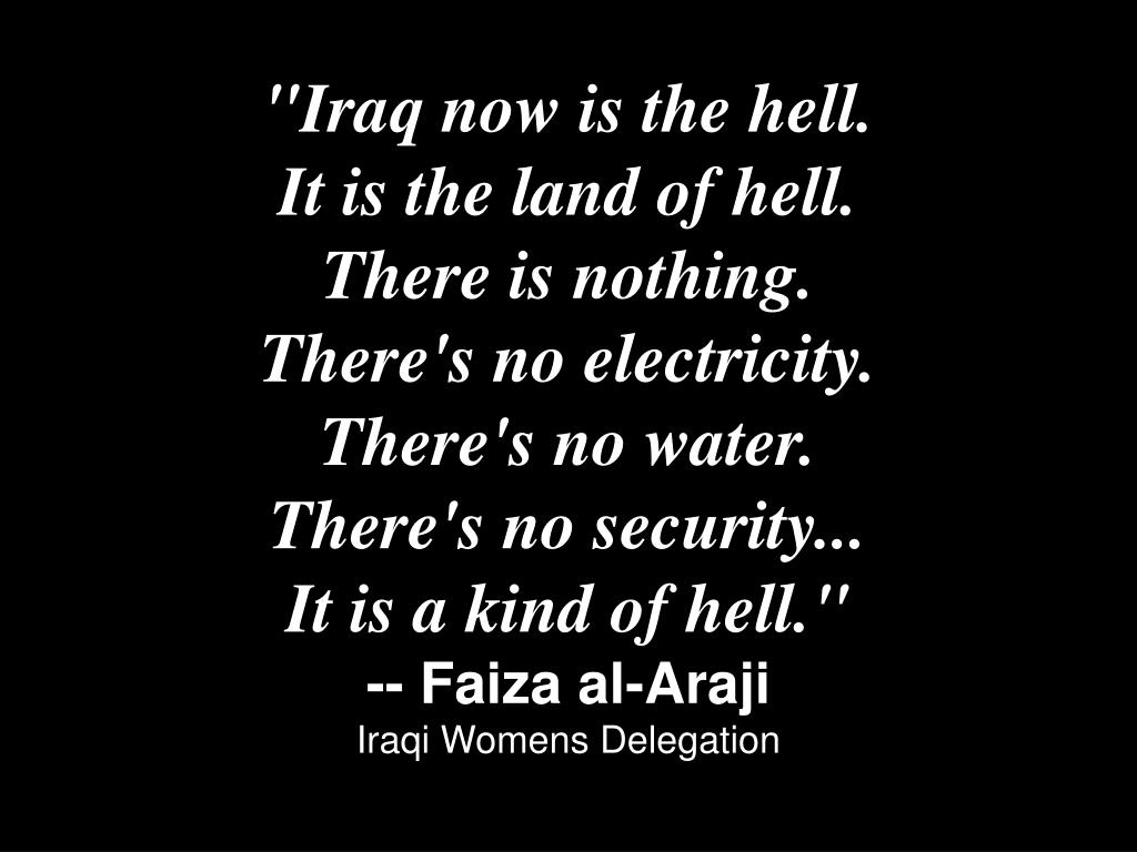 """""""Iraq now is the hell."""