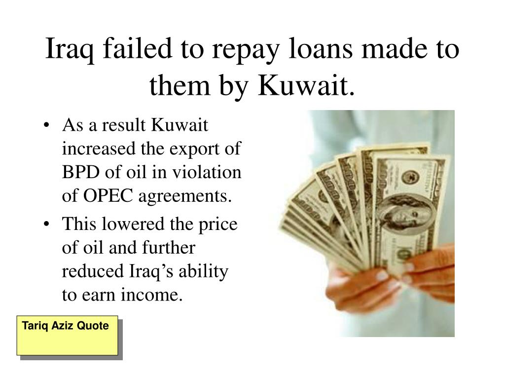 Iraq failed to repay loans made to them by Kuwait.