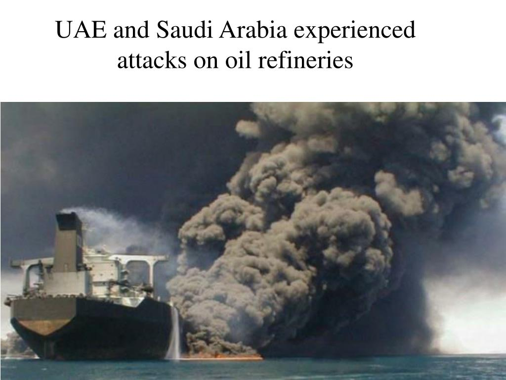 UAE and Saudi Arabia experienced attacks on oil refineries