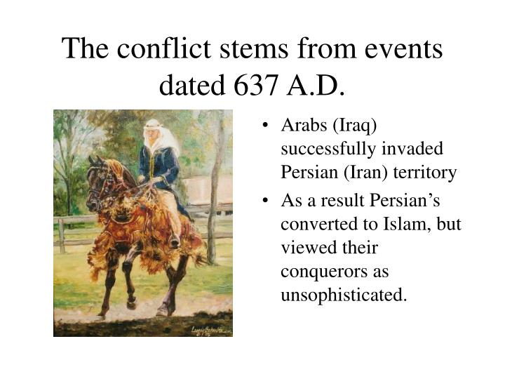 The conflict stems from events dated 637 a d l.jpg