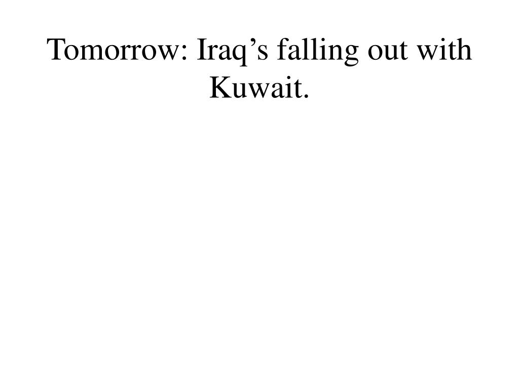 Tomorrow: Iraq's falling out with