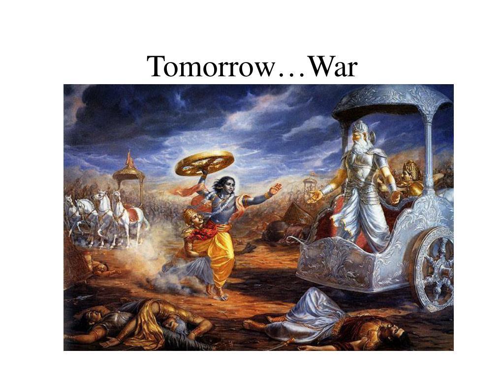 Tomorrow…War