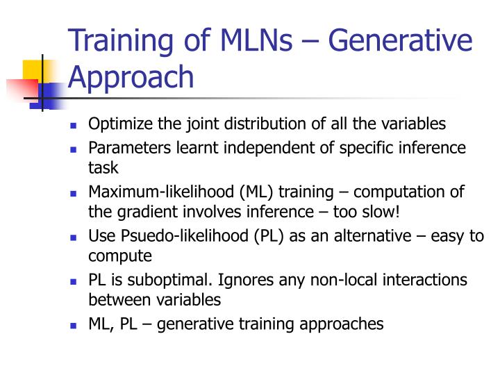 Training of MLNs – Generative Approach