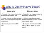 why is discriminative better