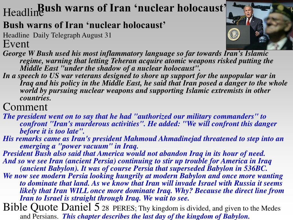 Bush warns of Iran 'nuclear holocaust'
