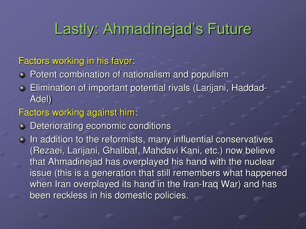 Lastly: Ahmadinejad's Future
