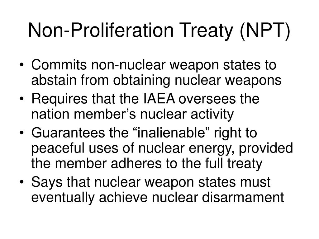 Non-Proliferation Treaty (NPT)