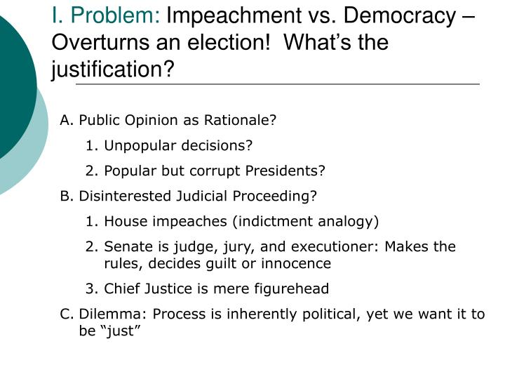I problem impeachment vs democracy overturns an election what s the justification l.jpg