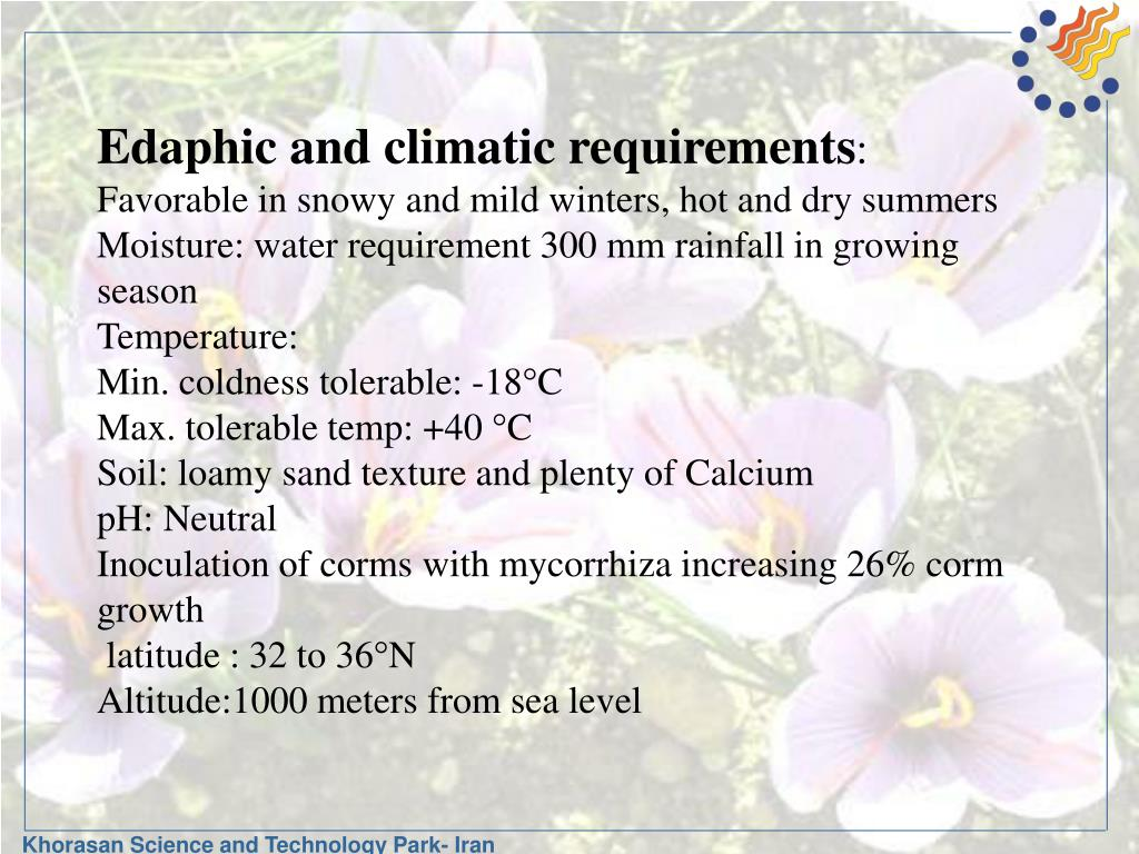 Edaphic and climatic requirements