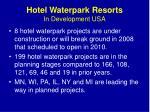 hotel waterpark resorts in development usa