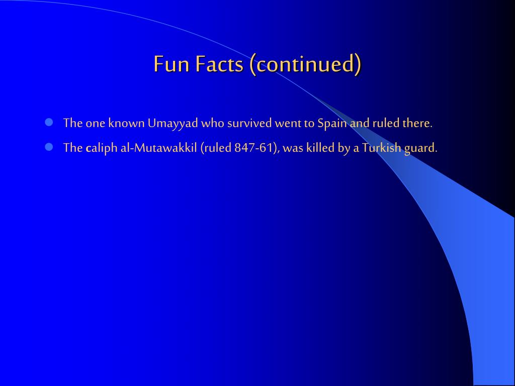 Fun Facts (continued)