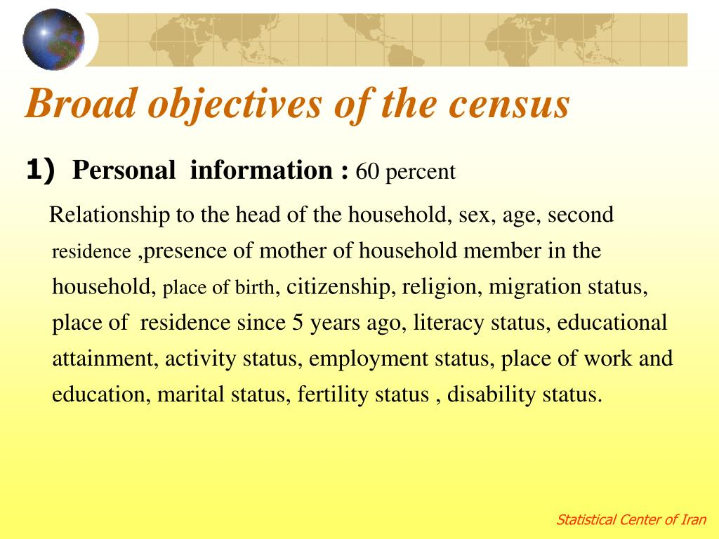 Broad objectives of the census