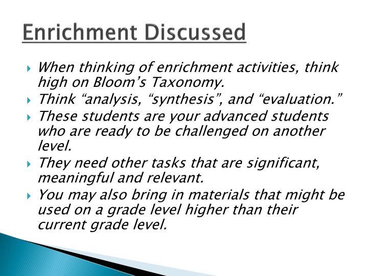 Enrichment Discussed
