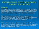preparation of five year business plans by the utilities