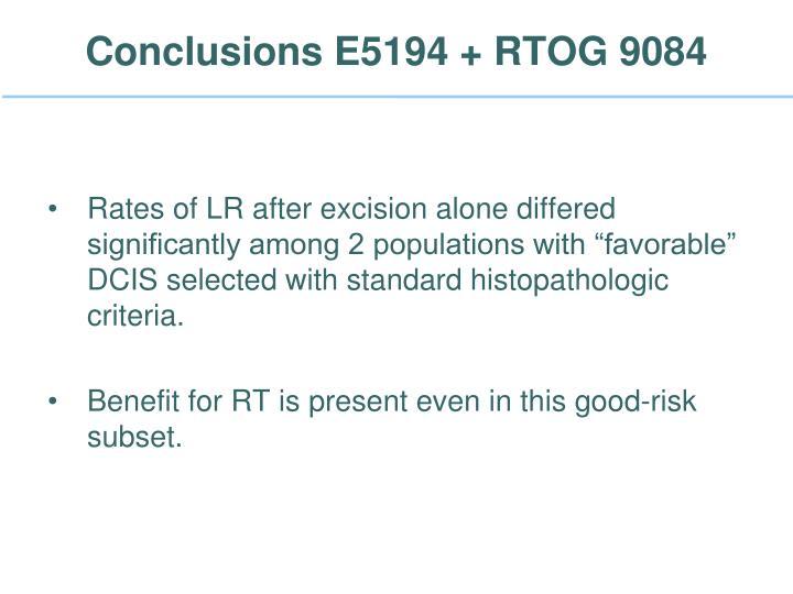 Conclusions E5194 + RTOG 9084