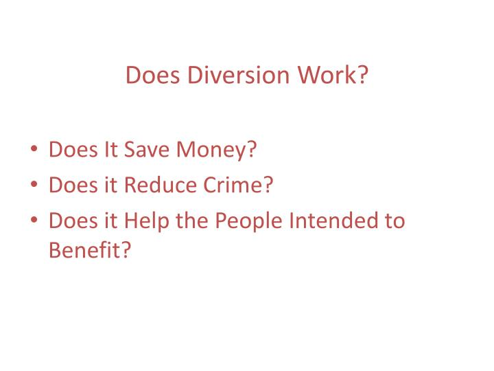 Does Diversion Work?