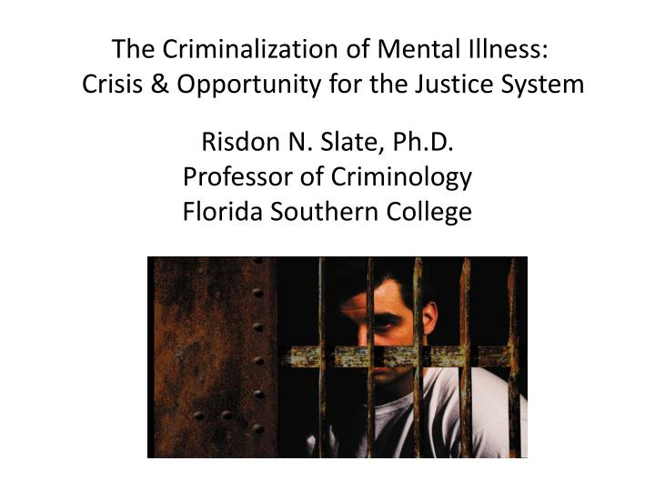 The Criminalization of Mental Illness: