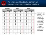 for reference handshake partners will change depending on student numbers