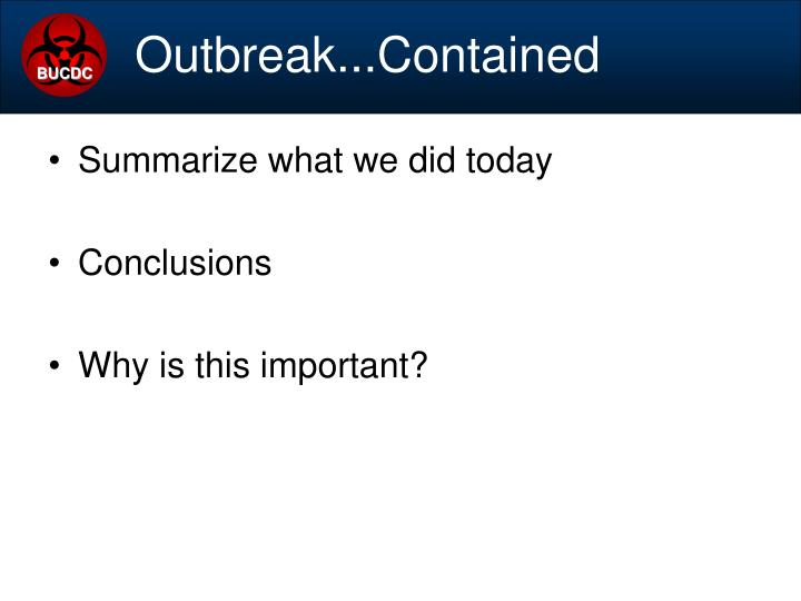 Outbreak...Contained