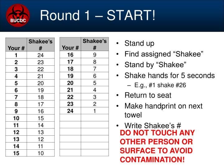 Round 1 – START!