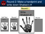 round 2 make a handprint and write down shakee s
