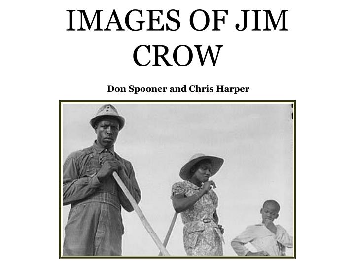 IMAGES OF JIM CROW