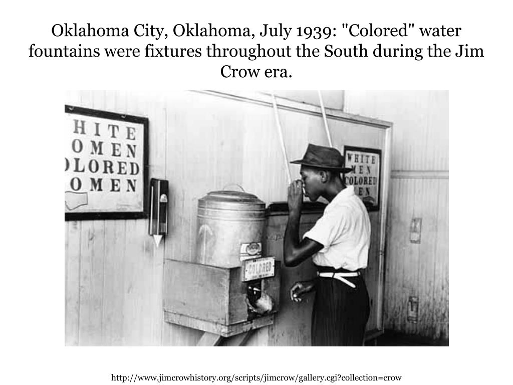 "Oklahoma City, Oklahoma, July 1939: ""Colored"" water fountains were fixtures throughout the South during the Jim Crow era."