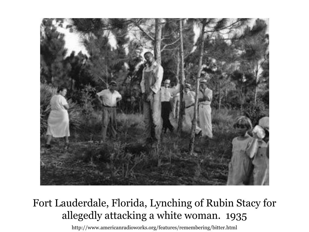 Fort Lauderdale, Florida, Lynching of Rubin Stacy for allegedly attacking a white woman.  1935