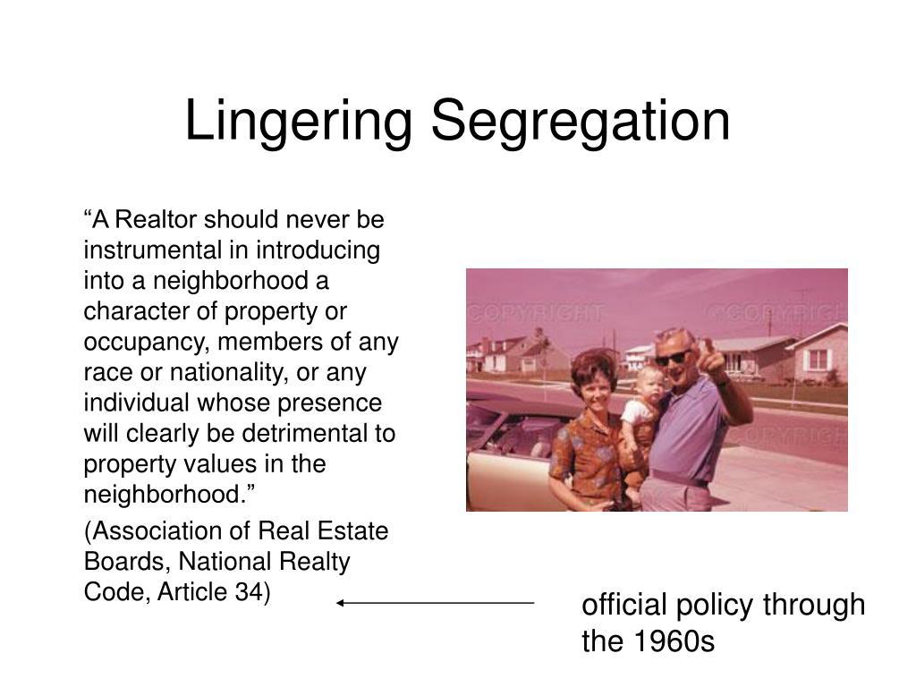 Lingering Segregation