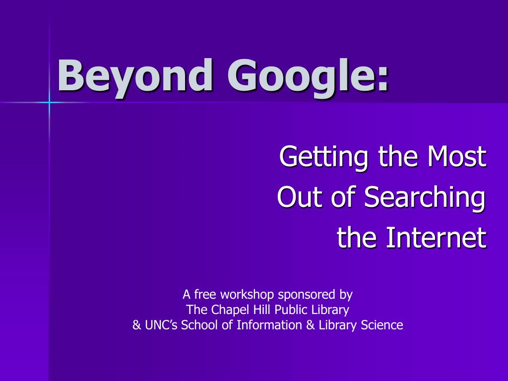 Beyond Google: