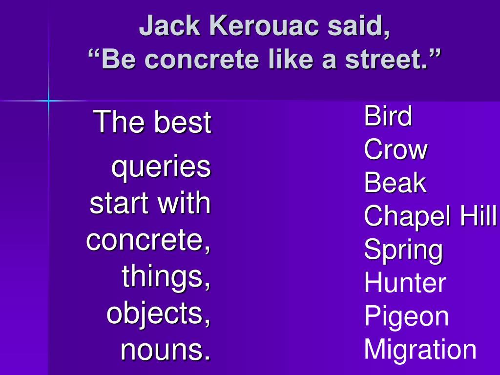 Jack Kerouac said,