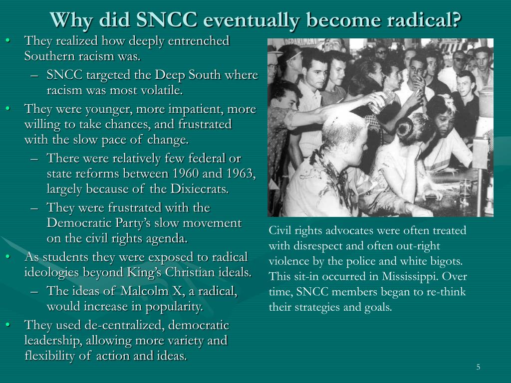 Why did SNCC eventually become radical?