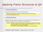 applying frame structures to qa