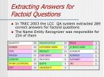 extracting answers for factoid questions