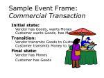 sample event frame commercial transaction