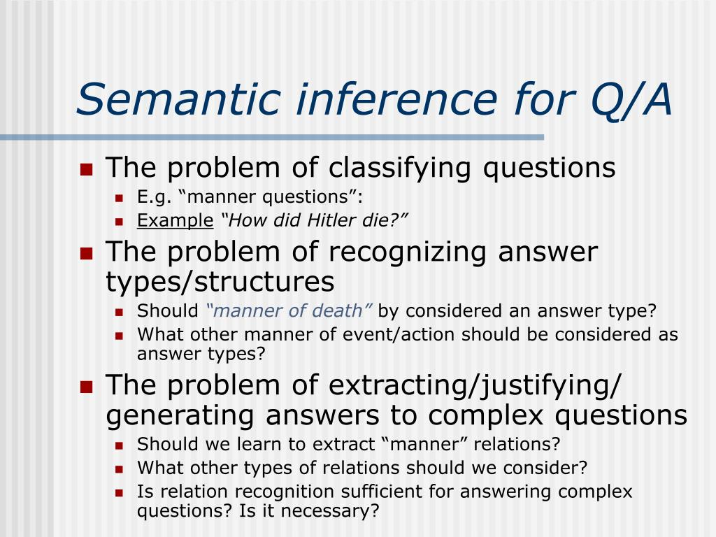 Semantic inference for Q/A