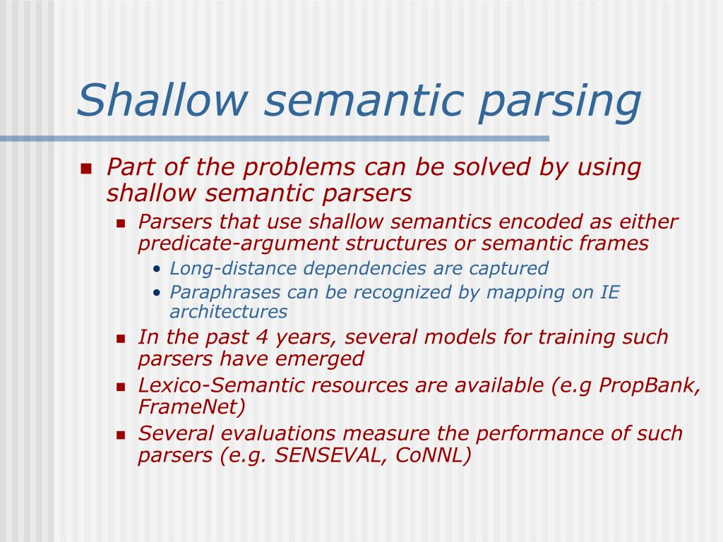 Shallow semantic parsing
