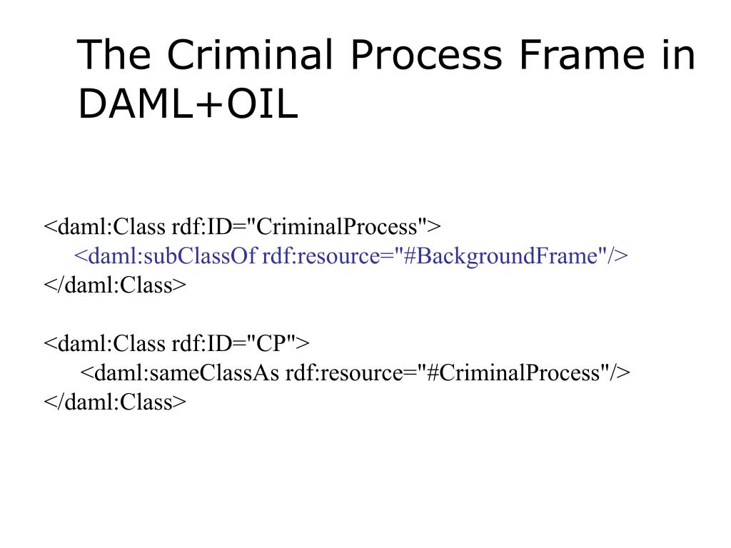 The Criminal Process Frame in DAML+OIL