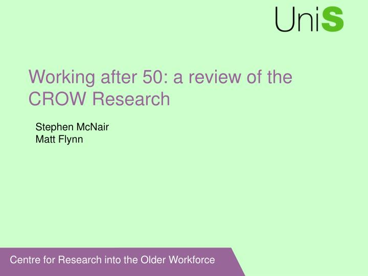 Working after 50 a review of the crow research