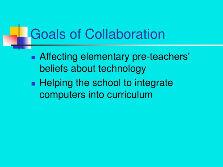 Goals of Collaboration