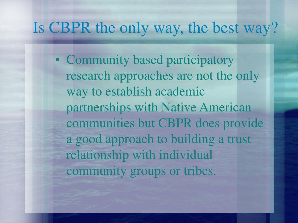 Is CBPR the only way, the best way?