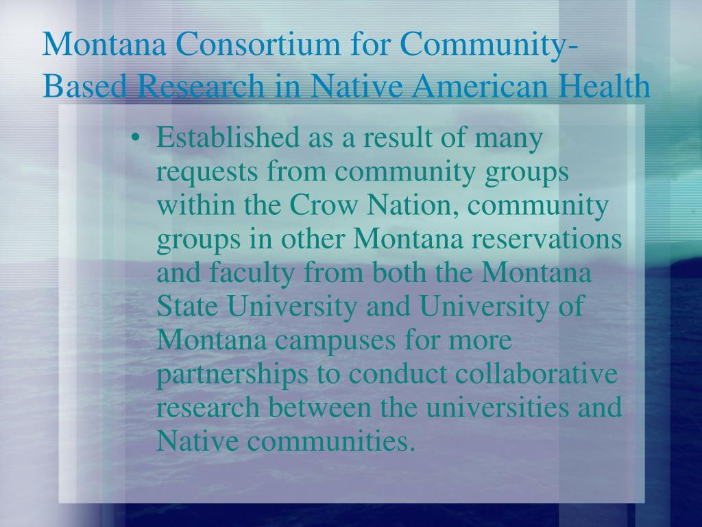 Montana Consortium for Community- Based Research in Native American Health