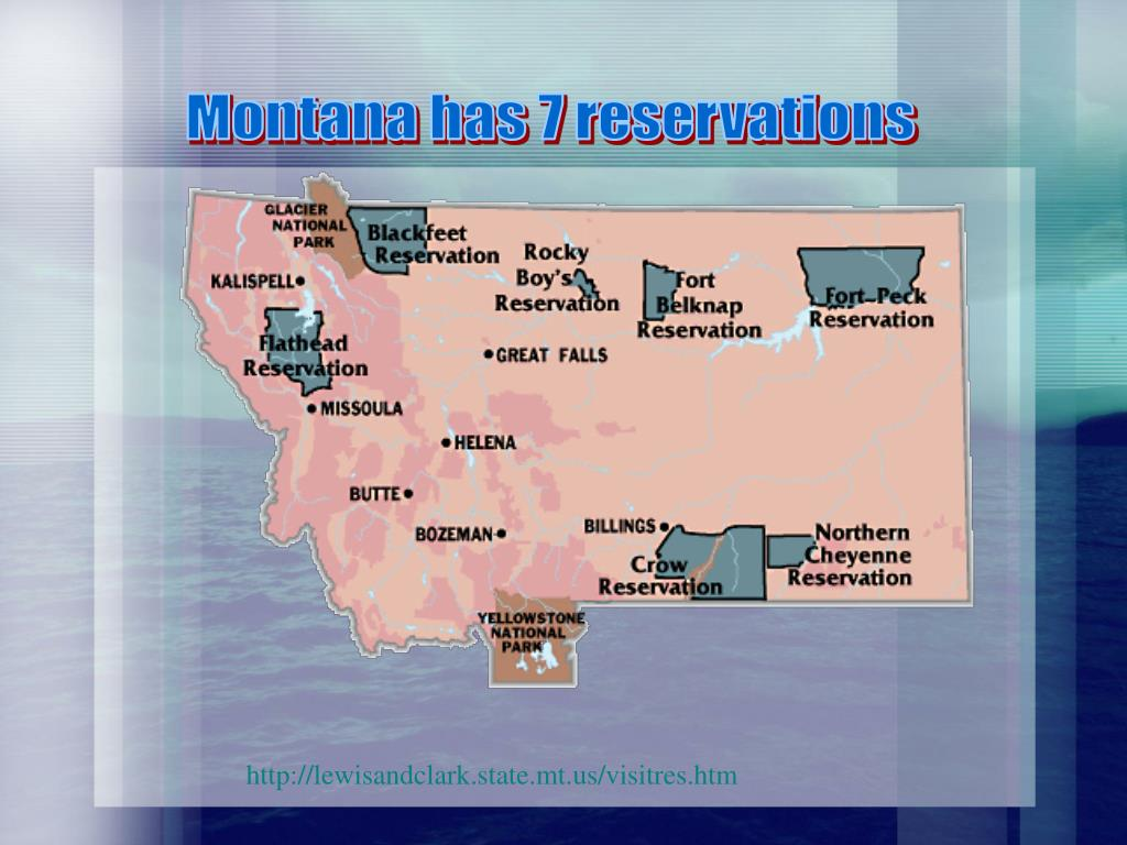 Montana has 7 reservations