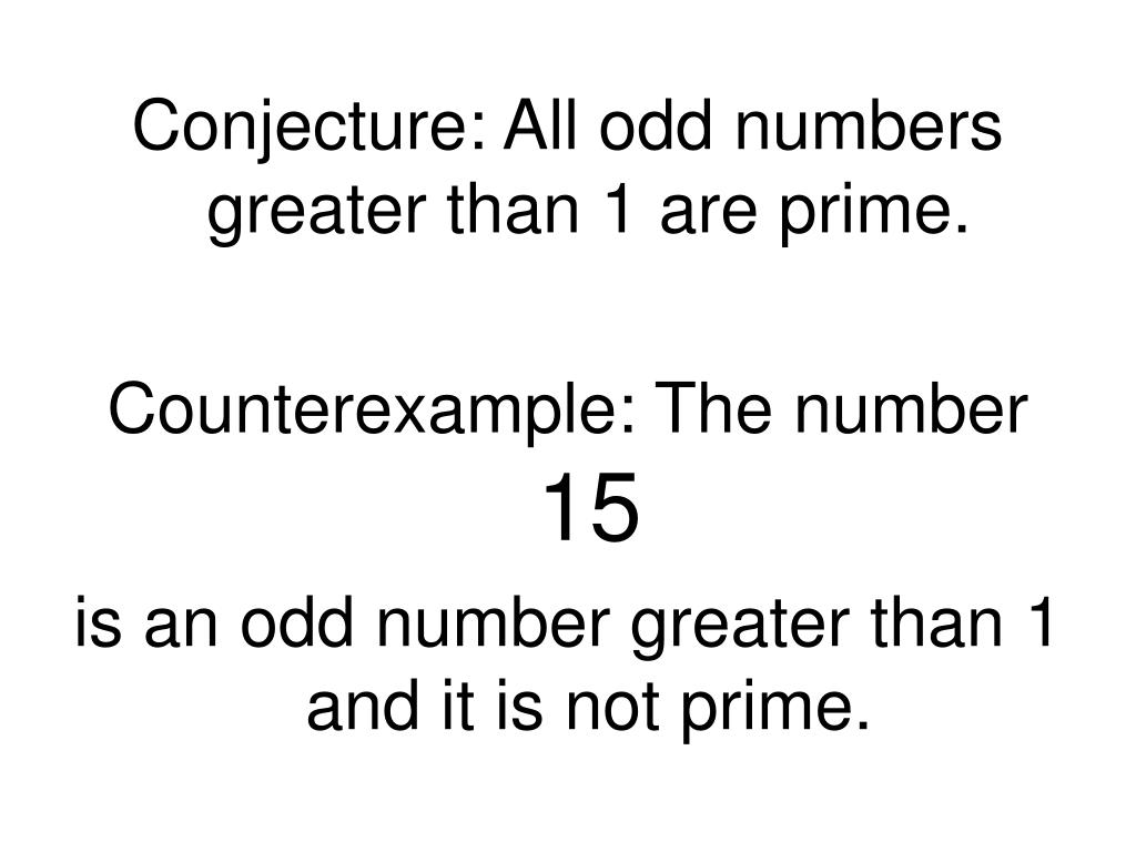 Conjecture: All odd numbers greater than 1 are prime.