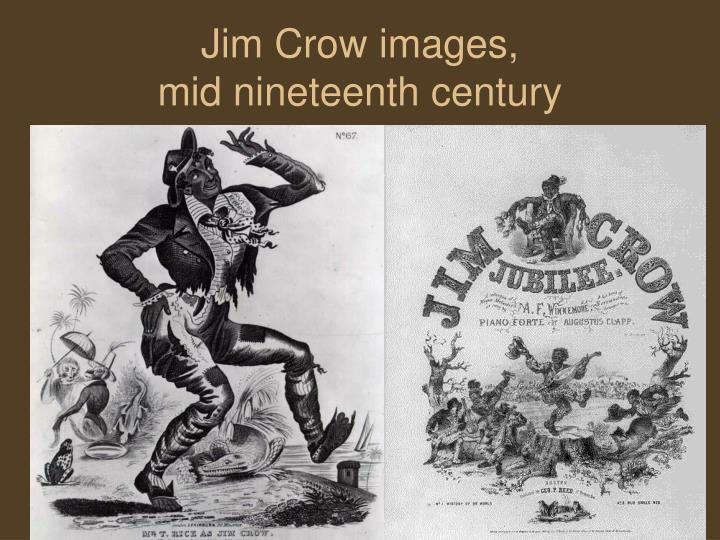 Jim crow images mid nineteenth century